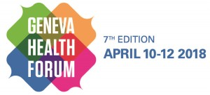 Geneva Health Forum, 10. - 12. April 2018
